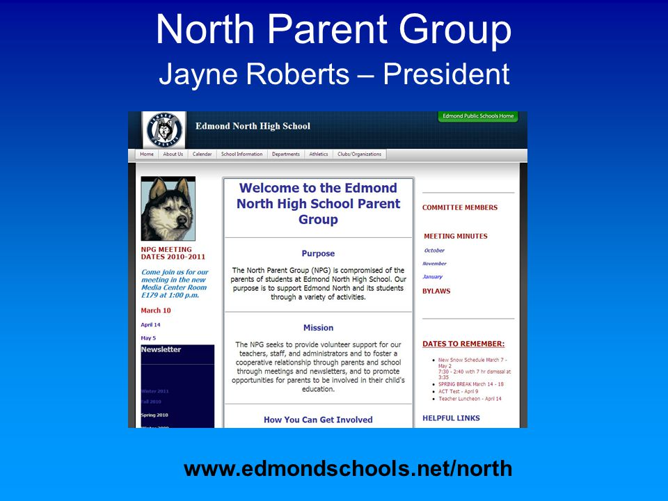 North Parent Group Jayne Roberts – President www.edmondschools.net/north