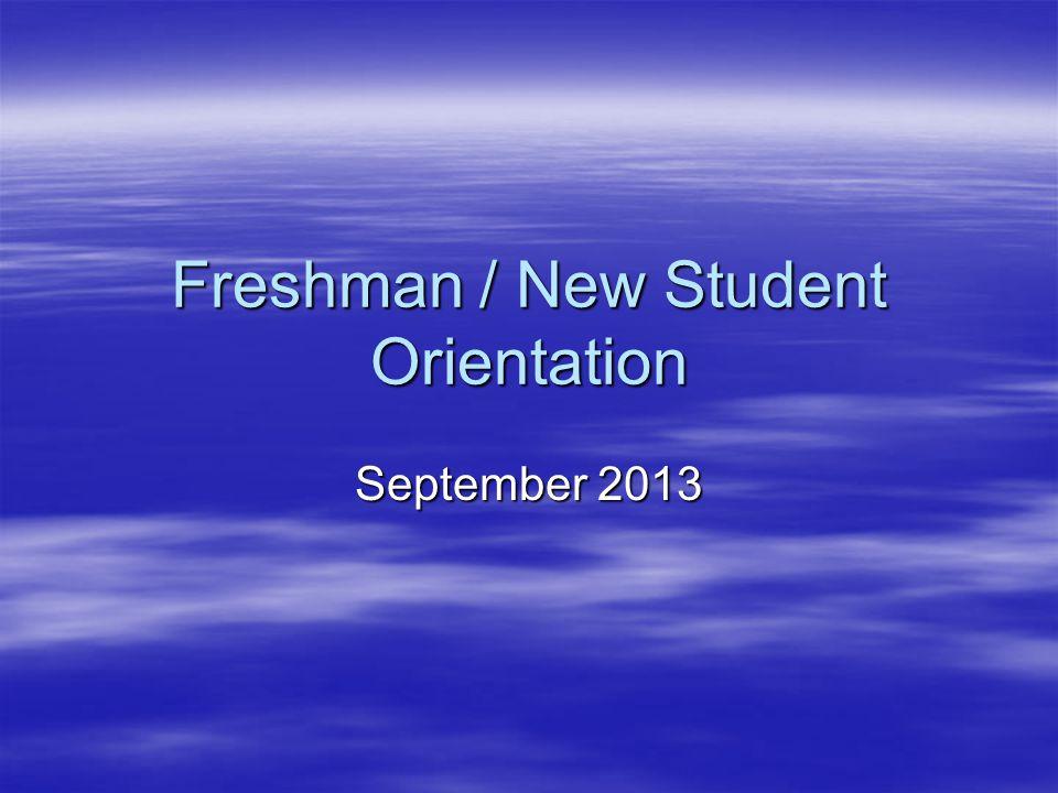 Freshman / New Student Orientation September 2013