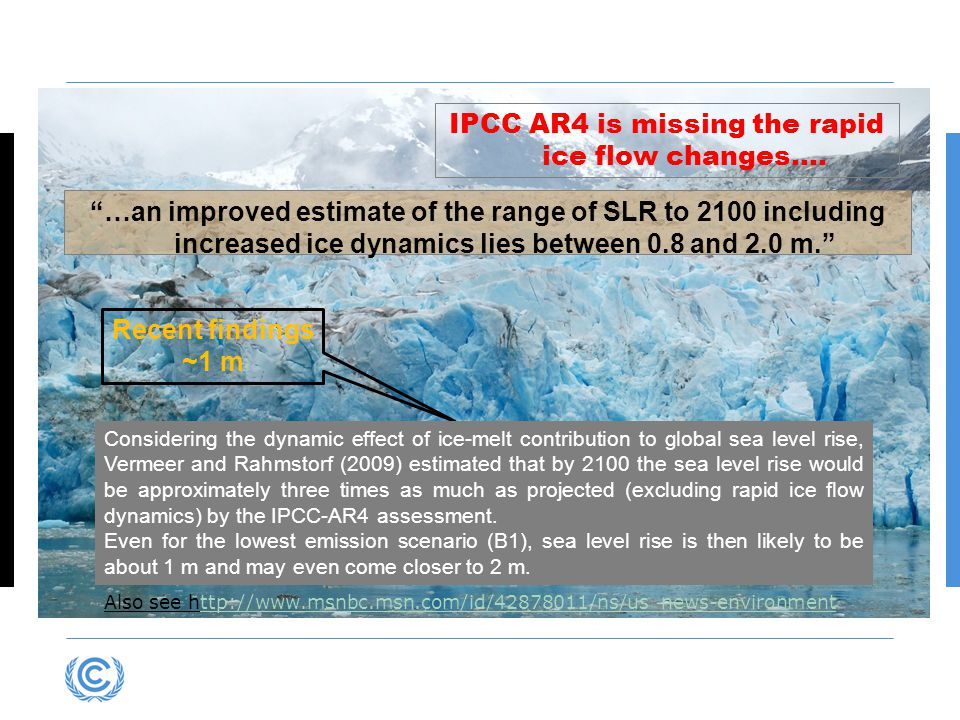 …an improved estimate of the range of SLR to 2100 including increased ice dynamics lies between 0.8 and 2.0 m. IPCC AR4 is missing the rapid ice flow changes….