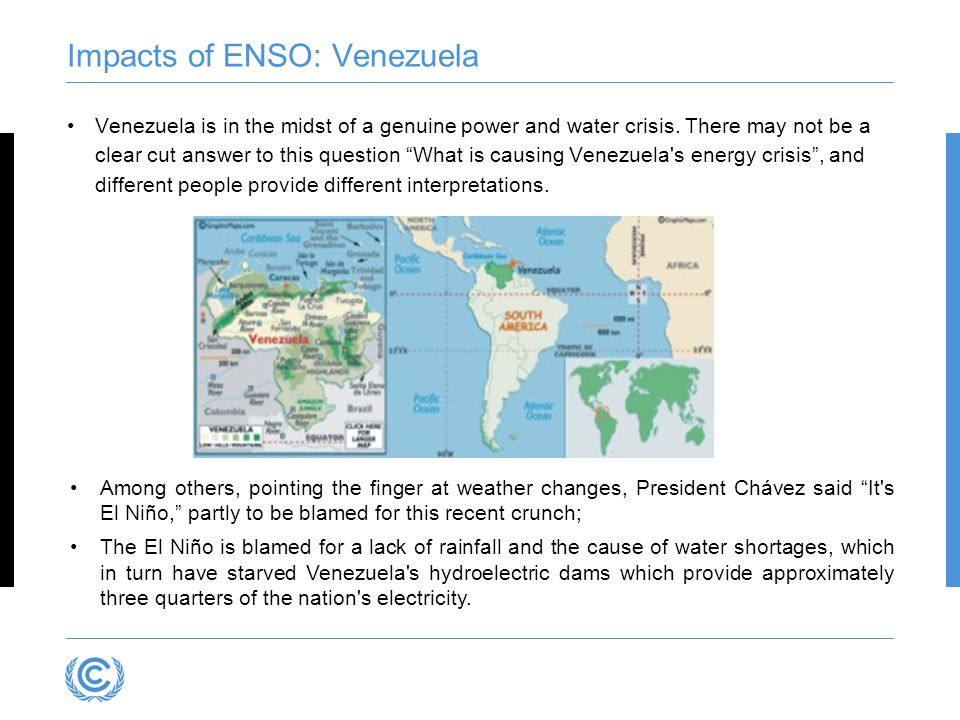 Impacts of ENSO: Venezuela Venezuela is in the midst of a genuine power and water crisis.