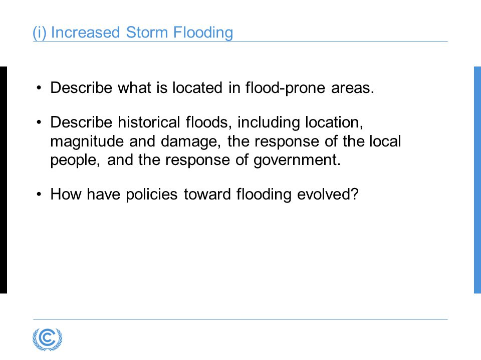 (i) Increased Storm Flooding Describe what is located in flood-prone areas.
