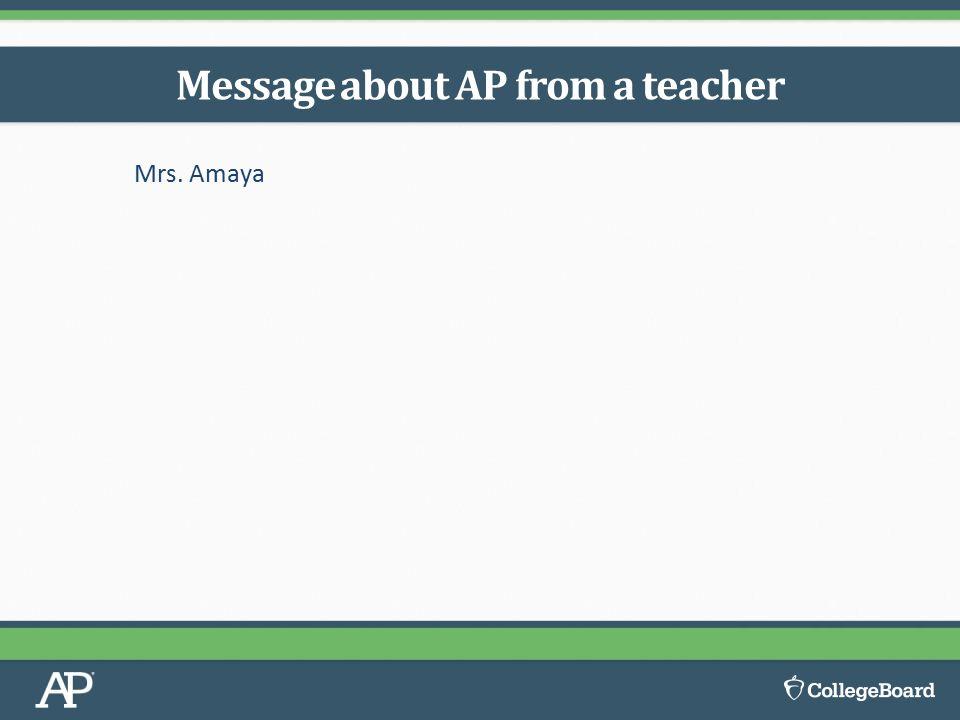 Mrs. Amaya Message about AP from a teacher