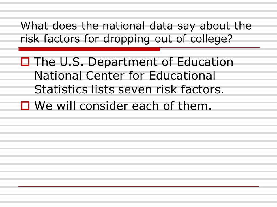 What does the national data say about the risk factors for dropping out of college.