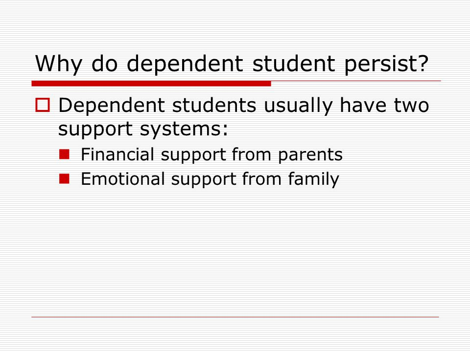 Why do dependent student persist.