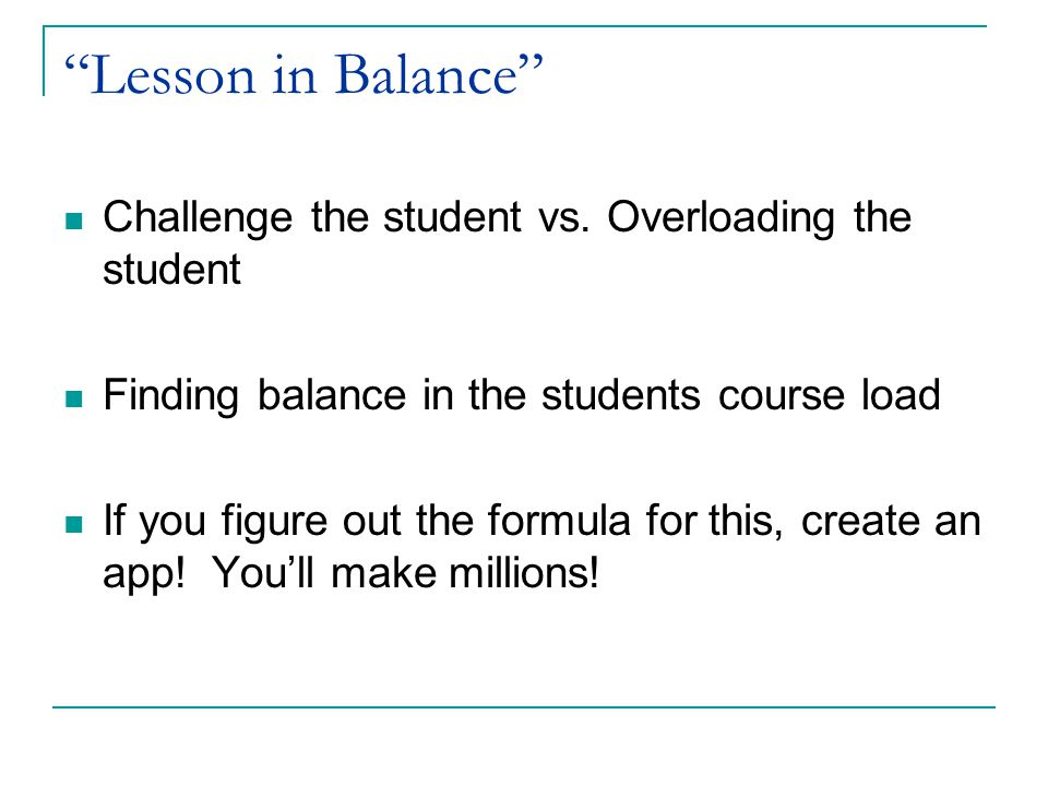 Lesson in Balance Challenge the student vs.