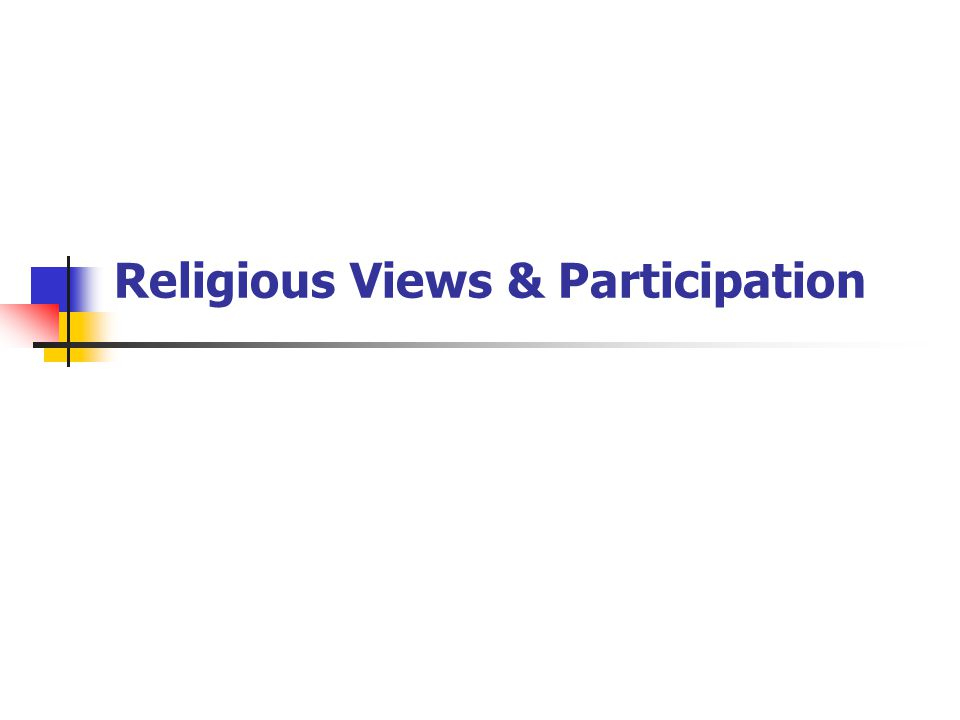 Religious Views & Participation