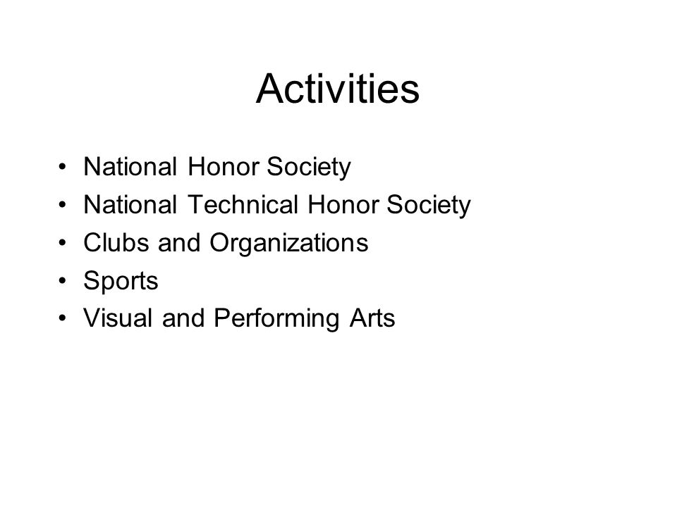 Activities National Honor Society National Technical Honor Society Clubs and Organizations Sports Visual and Performing Arts