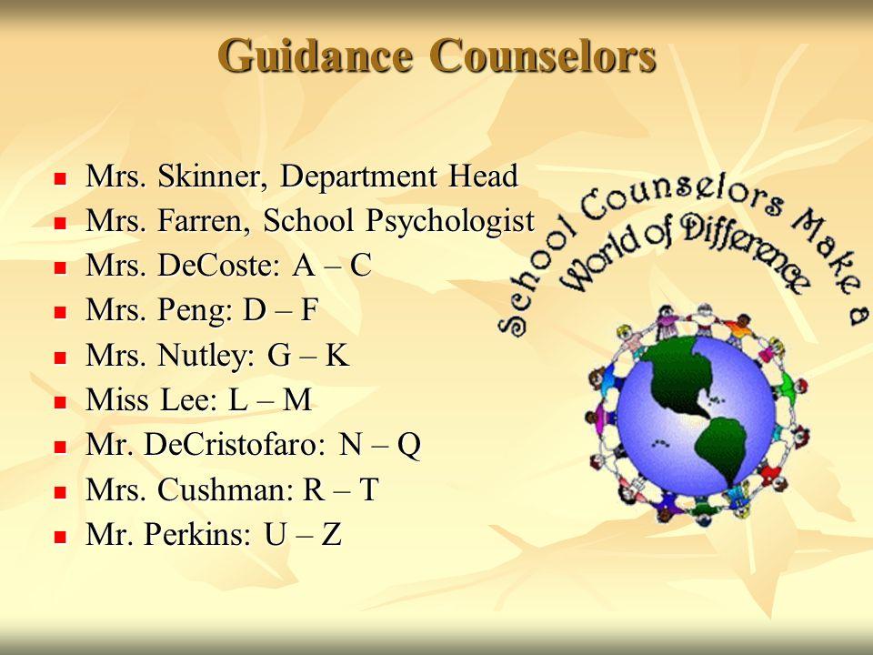 Guidance Counselors Mrs.Skinner, Department Head Mrs.