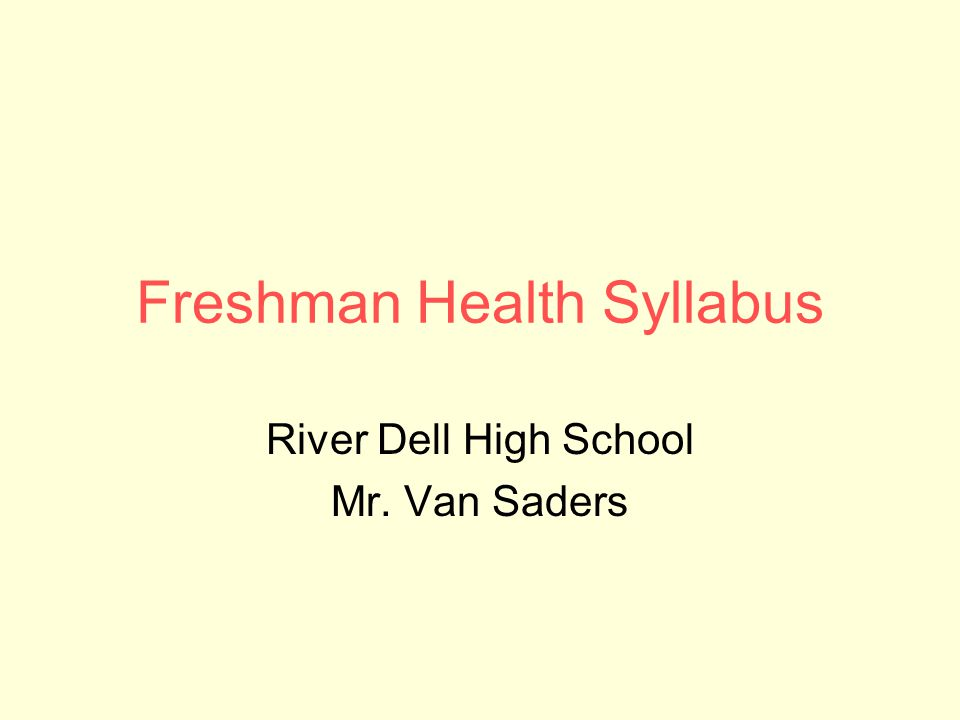 Freshman Health Syllabus River Dell High School Mr. Van Saders
