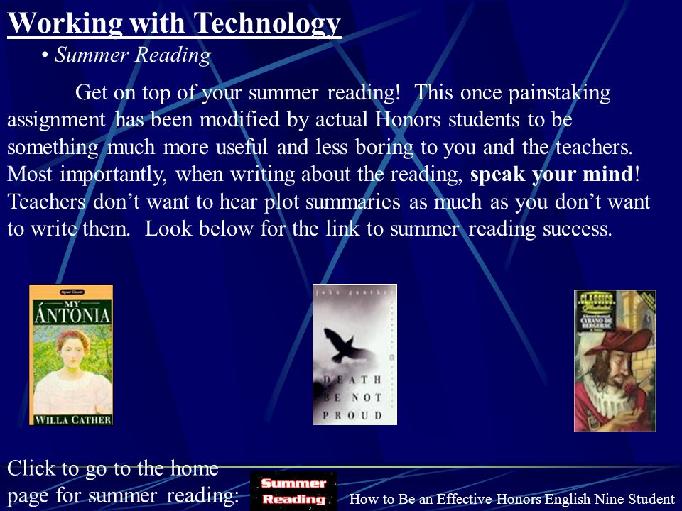 Working with Technology Summer Reading How to Be an Effective Honors English Nine Student Get on top of your summer reading! This once painstaking ass