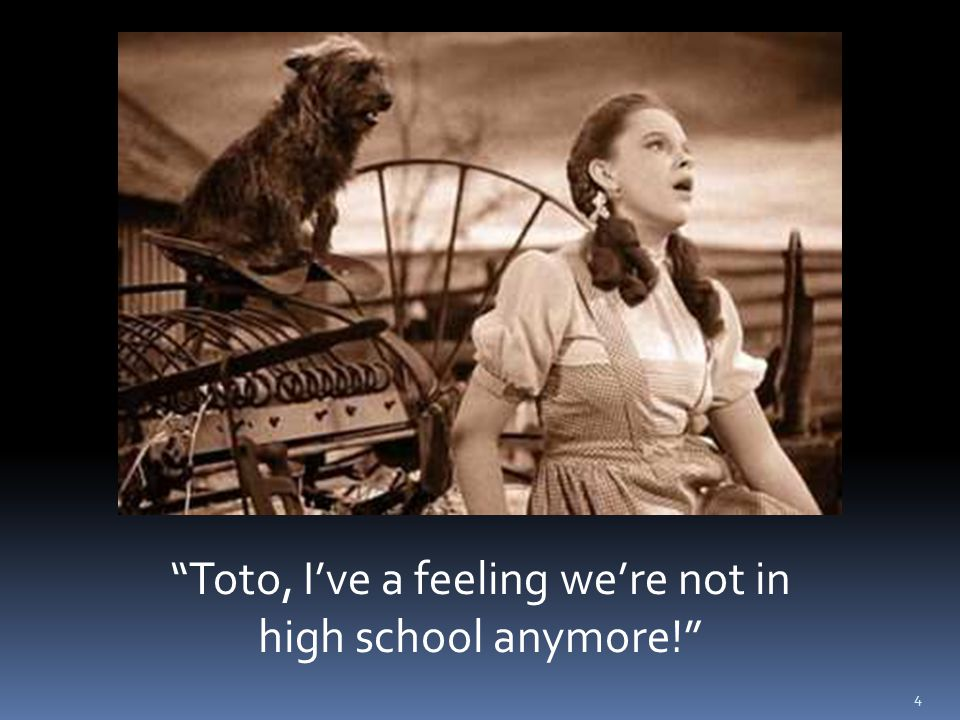 4 Toto, I've a feeling we're not in high school anymore!