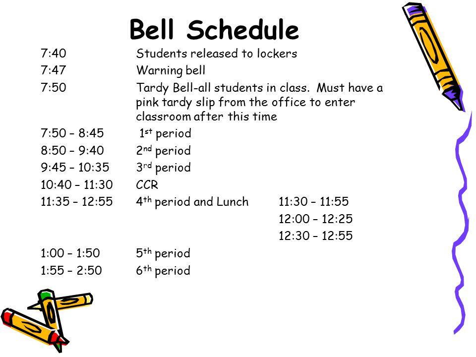 Bell Schedule 7:40Students released to lockers 7:47Warning bell 7:50Tardy Bell-all students in class.