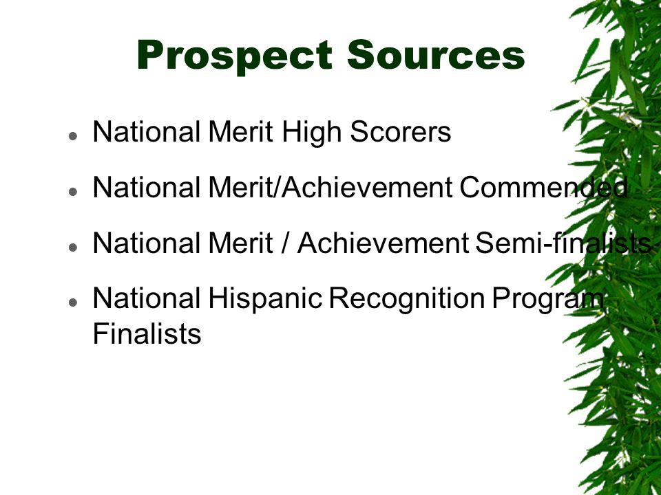 Prospect Sources l National Merit High Scorers l National Merit/Achievement Commended l National Merit / Achievement Semi-finalists l National Hispanic Recognition Program Finalists