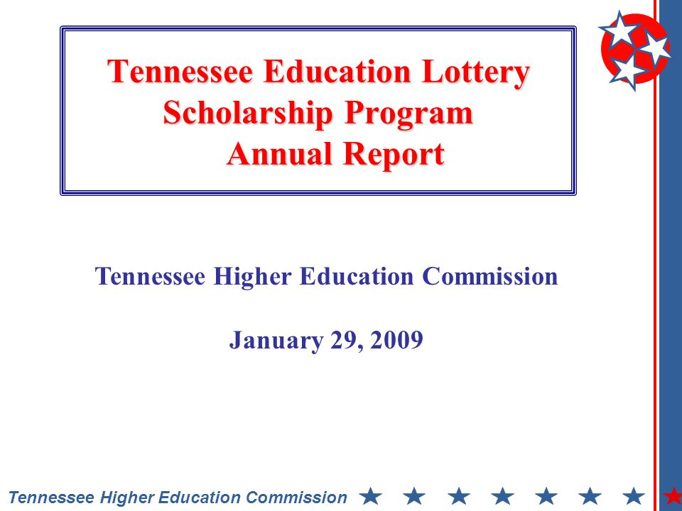 Tennessee Education Lottery Scholarship Program Annual Report Tennessee Higher Education Commission January 29, 2009