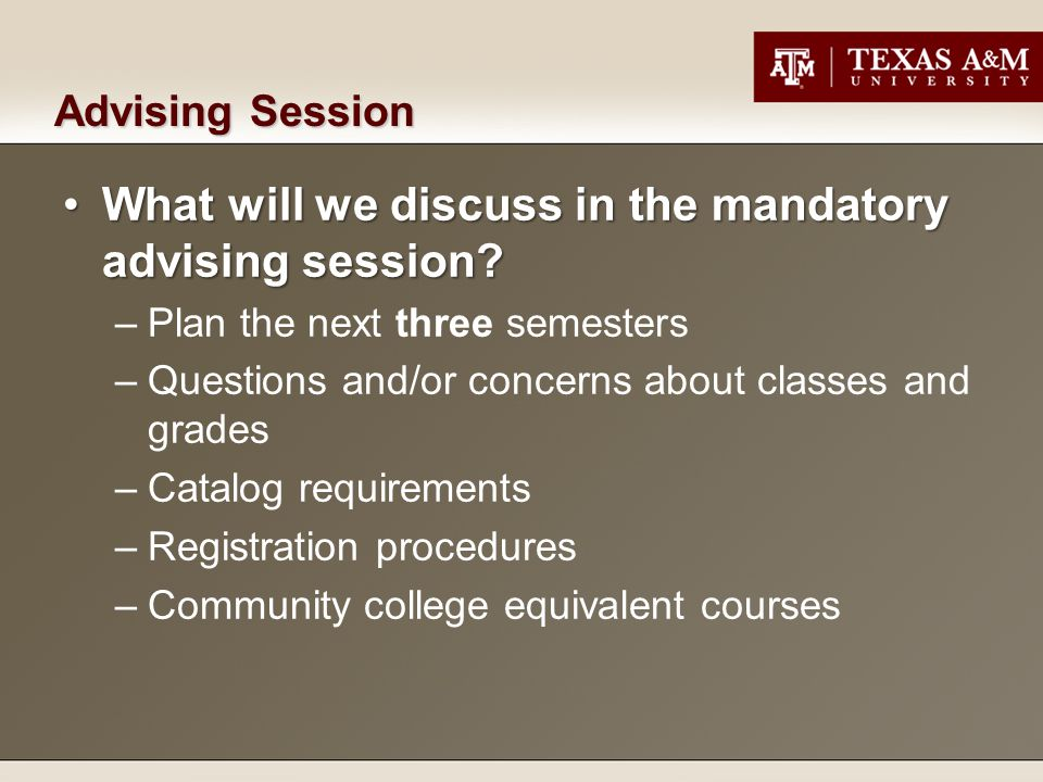 What will we discuss in the mandatory advising session What will we discuss in the mandatory advising session.
