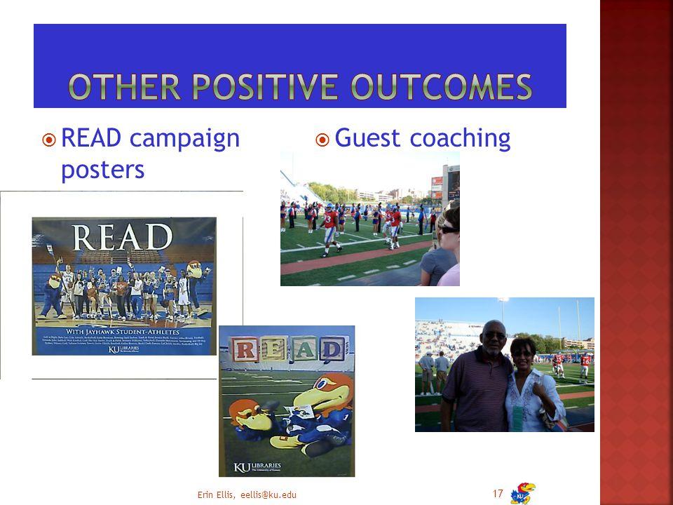  READ campaign posters  Guest coaching Erin Ellis, eellis@ku.edu 17