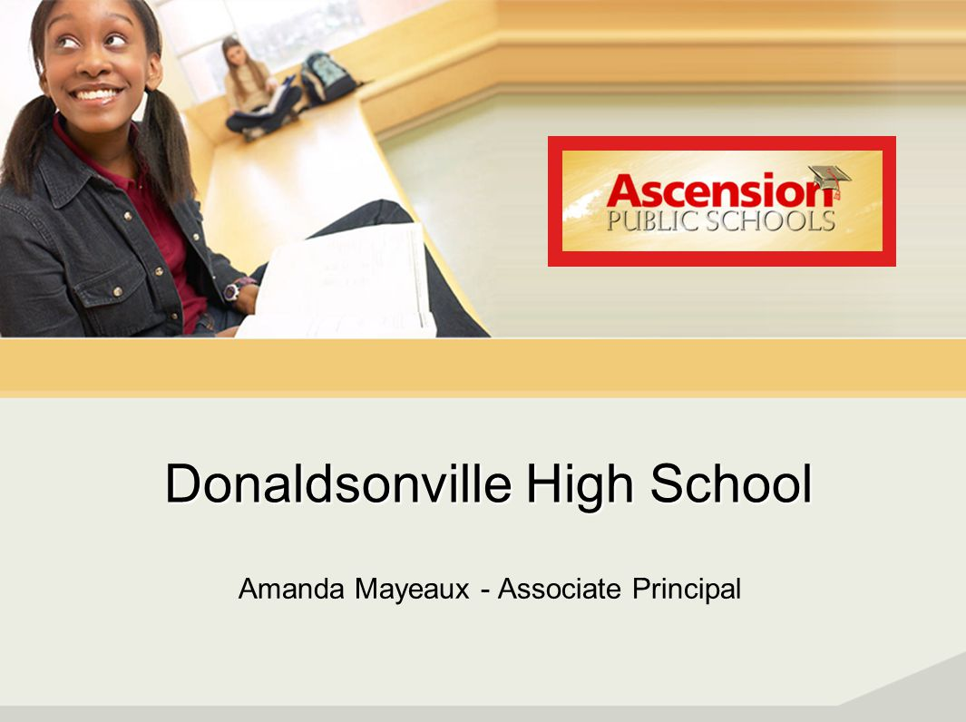 Donaldsonville High School Amanda Mayeaux - Associate Principal