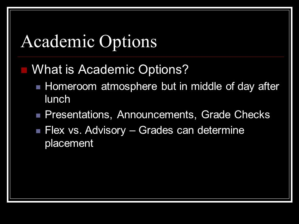 Academic Options What is Academic Options.