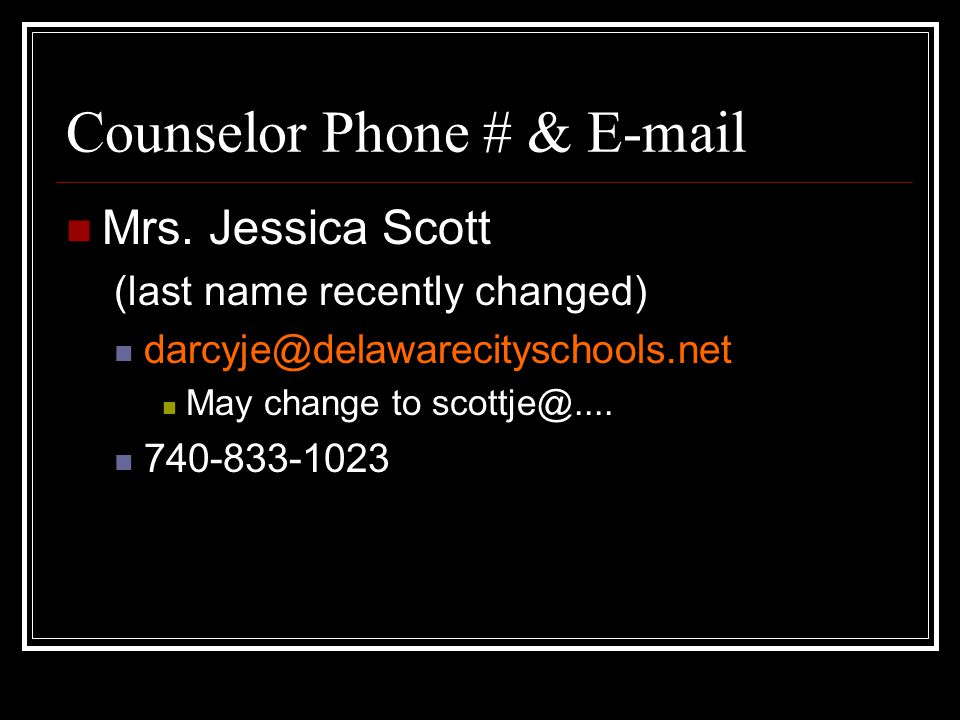 Counselor Phone # & E-mail Mrs.