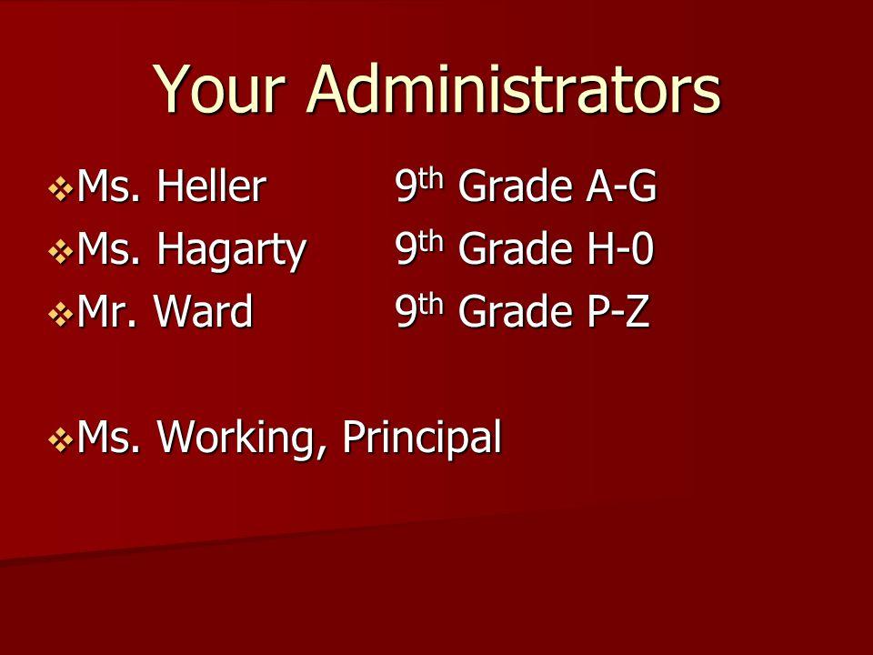  Ms. Heller9 th Grade A-G  Ms. Hagarty9 th Grade H-0  Mr.