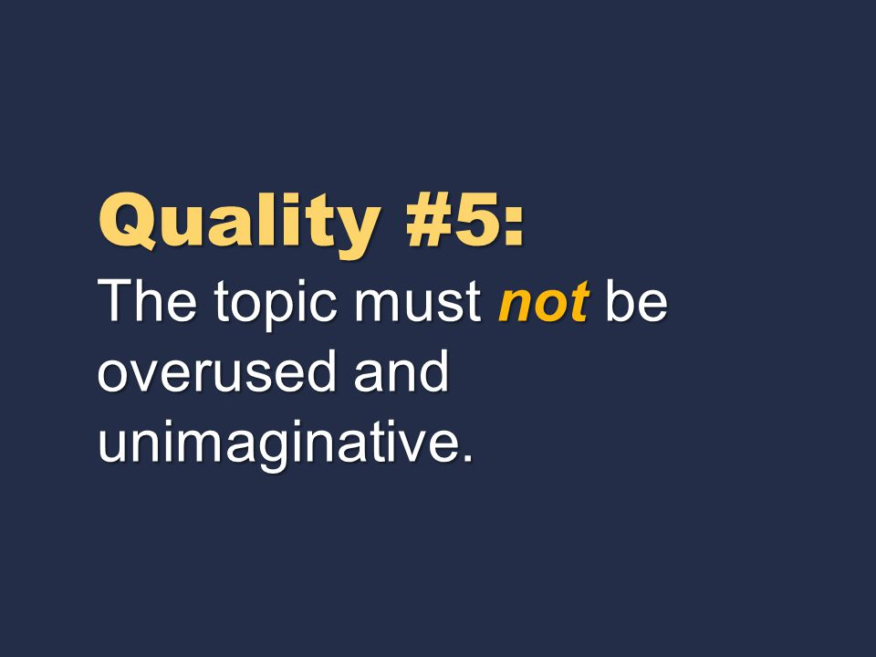 Quality #4: The topic must be academic.