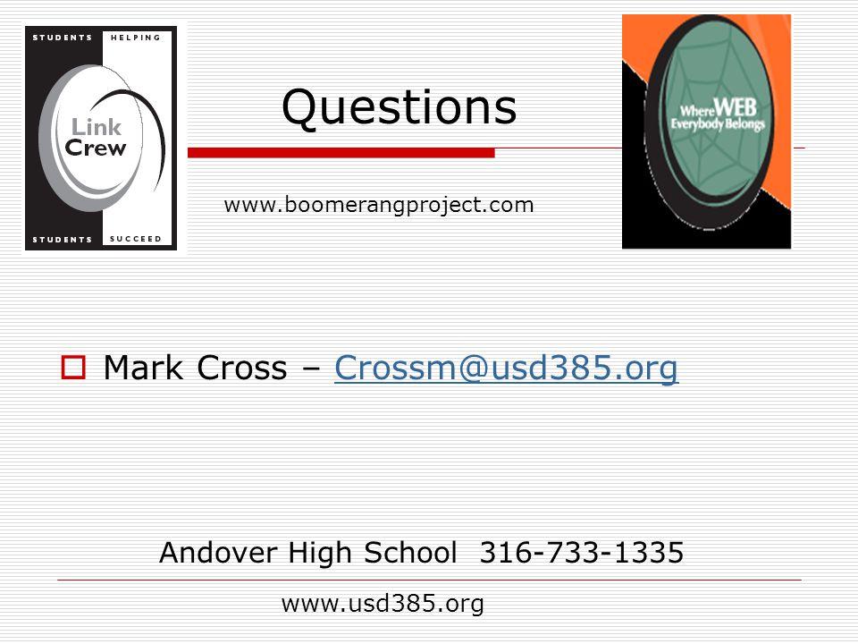  Mark Cross – Crossm@usd385.orgCrossm@usd385.org Questions Andover High School 316-733-1335 www.usd385.org www.boomerangproject.com