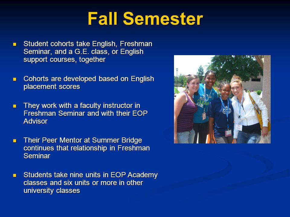 Fall Semester Student cohorts take English, Freshman Seminar, and a G.E.
