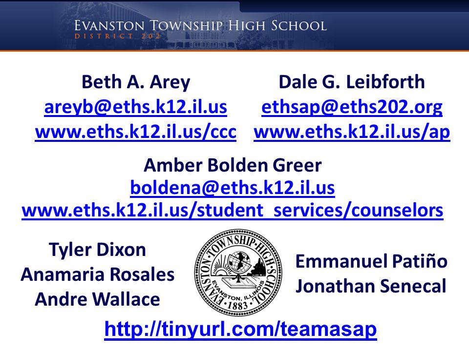 Beth A. Arey areyb@eths.k12.il.us www.eths.k12.il.us/ccc Dale G. Leibforth ethsap@eths202.org www.eths.k12.il.us/ap Amber Bolden Greer boldena@eths.k1