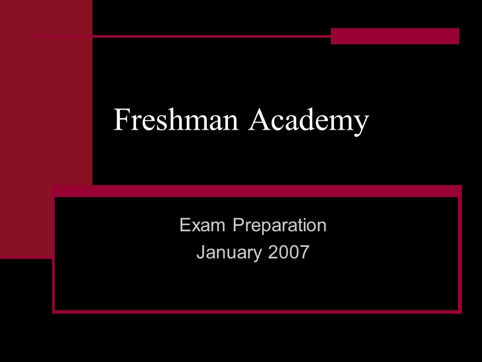 Freshman Academy Exam Preparation January 2007