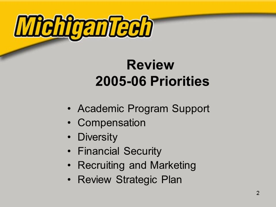 2 Review 2005-06 Priorities Academic Program Support Compensation Diversity Financial Security Recruiting and Marketing Review Strategic Plan