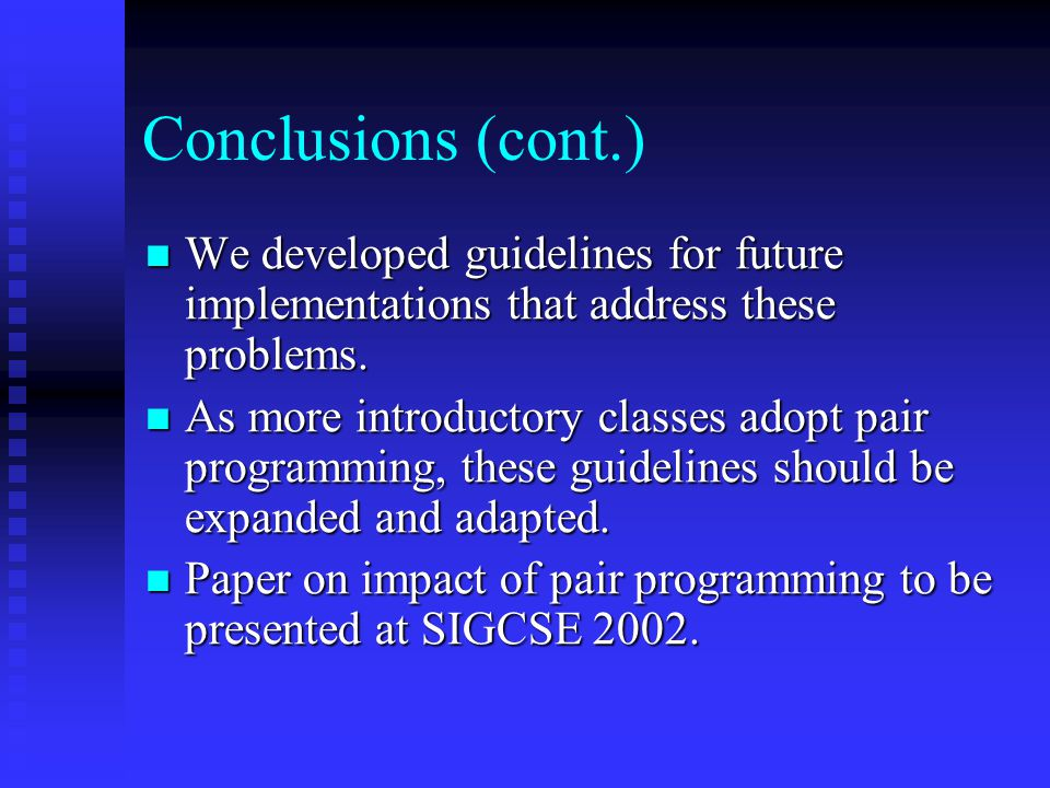 Conclusions (cont.) We developed guidelines for future implementations that address these problems.