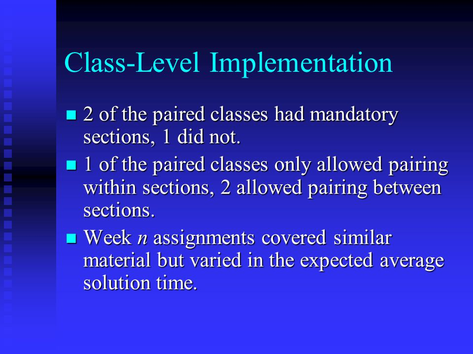 Class-Level Implementation 2 of the paired classes had mandatory sections, 1 did not.