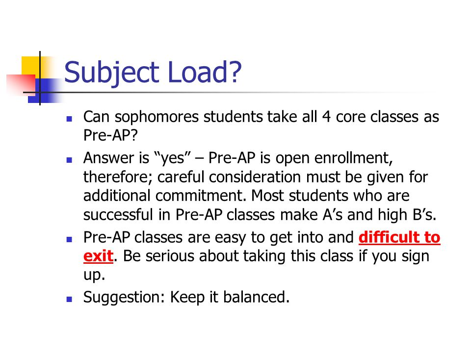 Subject Load. Can sophomores students take all 4 core classes as Pre-AP.