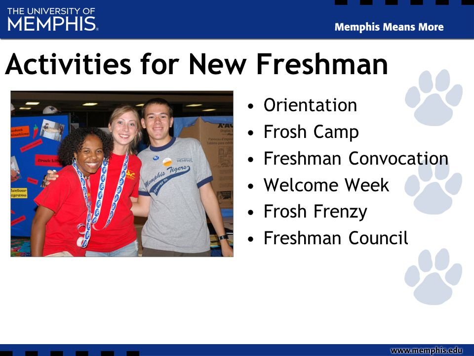 Activities for New Freshman Orientation Frosh Camp Freshman Convocation Welcome Week Frosh Frenzy Freshman Council