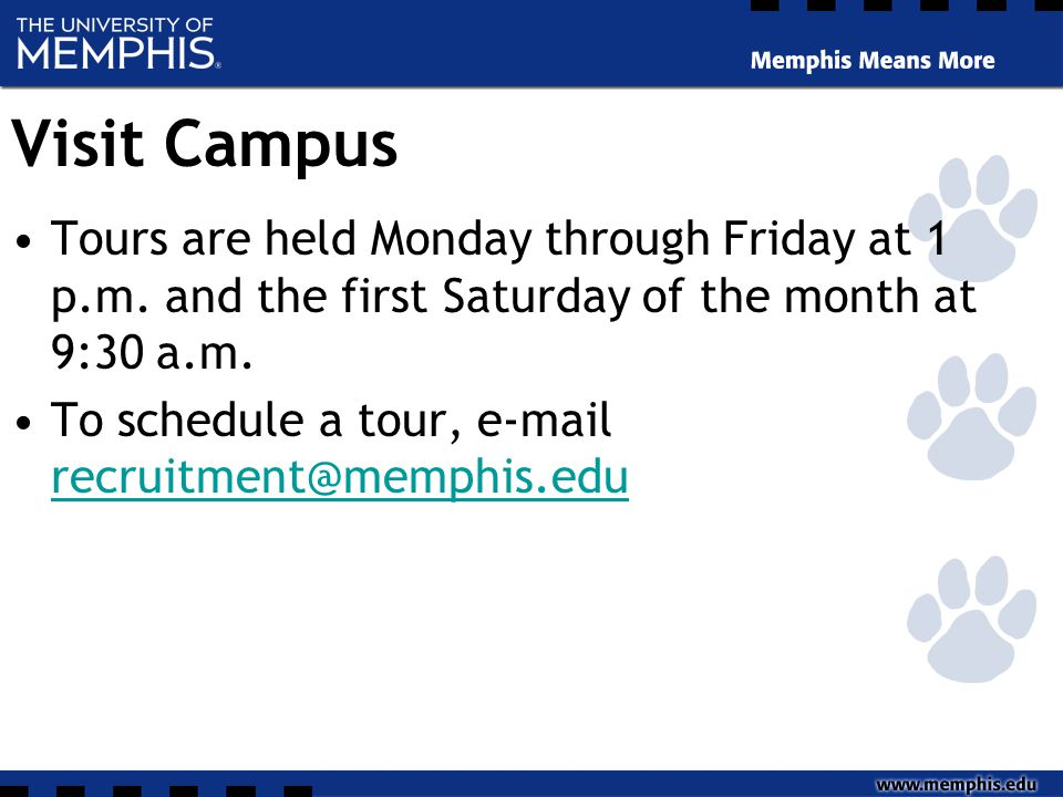 Visit Campus Tours are held Monday through Friday at 1 p.m.