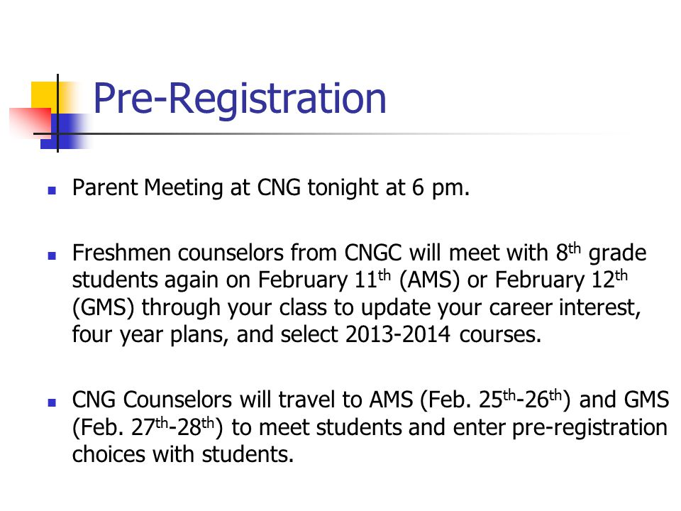 Pre-Registration Parent Meeting at CNG tonight at 6 pm.