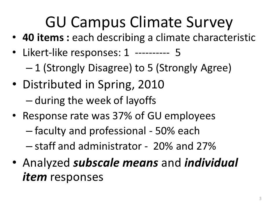 Climate Survey Subscale M ean Analysis – Some increase in all subscales – 2009-2010 200820092010 Academic Culture 3.262.87 3.37 * Respect and Trust3.032.70 3.06 * Institutional communication and information sharing 3.112.953.00 Freedom of Expression 2.822.752.80 Management style 2.892.642.73 Bilingualism 2.822.77 3.04* * Subscale also showed an Increase from 2008