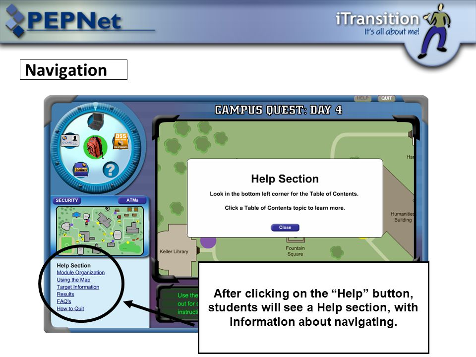 After clicking on the Help button, students will see a Help section, with information about navigating.