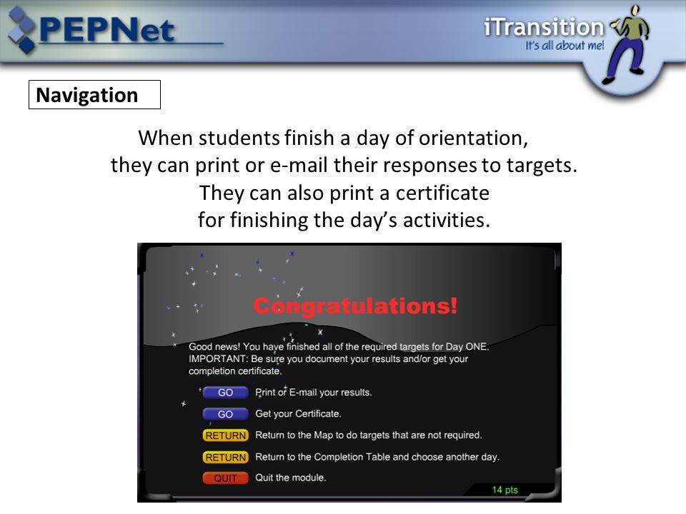 When students finish a day of orientation, they can print or e-mail their responses to targets.