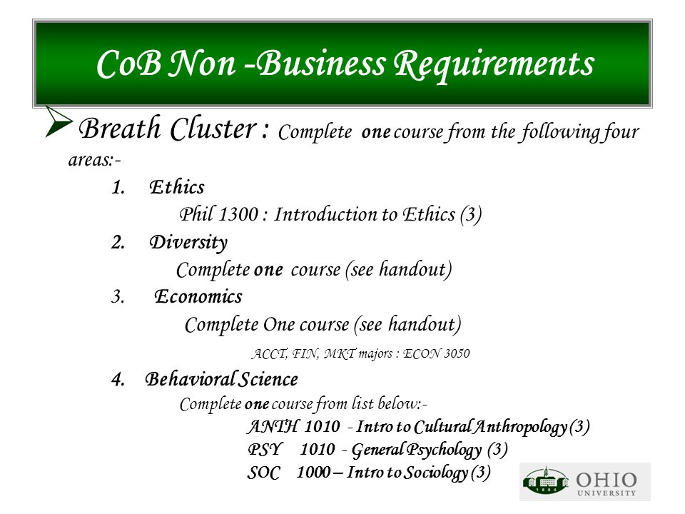 CoB Non -Business Requirements  Breath Cluster : Complete one course from the following four areas:- 1.Ethics Phil 1300 : Introduction to Ethics (3)