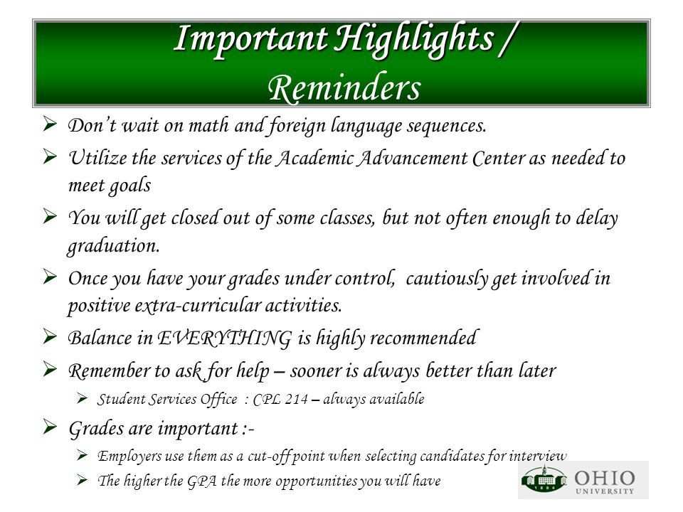 Important Highlights / Important Highlights / Reminders  Don't wait on math and foreign language sequences.  Utilize the services of the Academic Ad