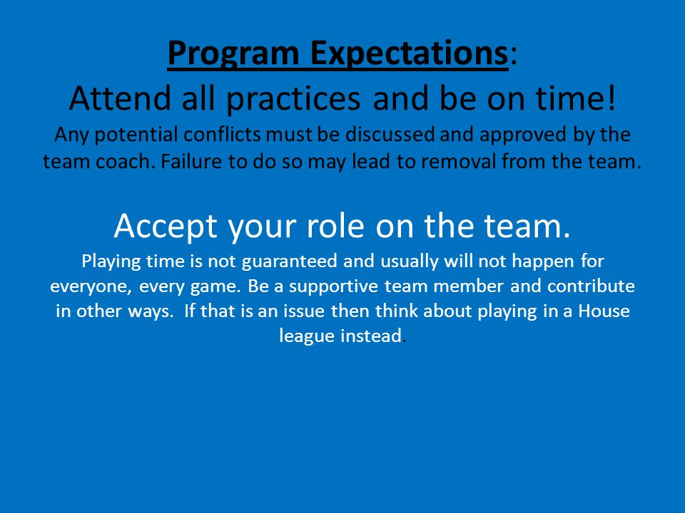 Program Expectations: Attend all practices and be on time.