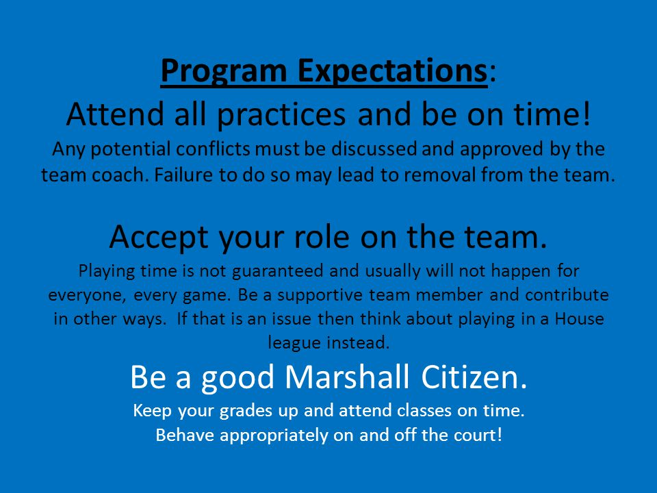 Expectations: Attend all practices and be on time.