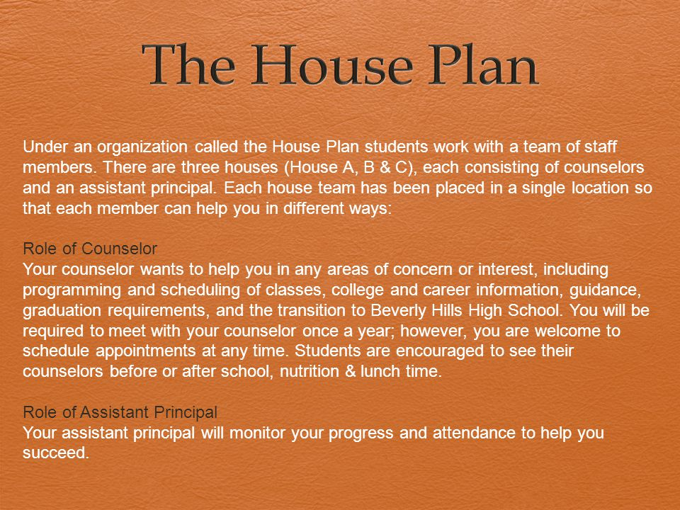 Under an organization called the House Plan students work with a team of staff members.