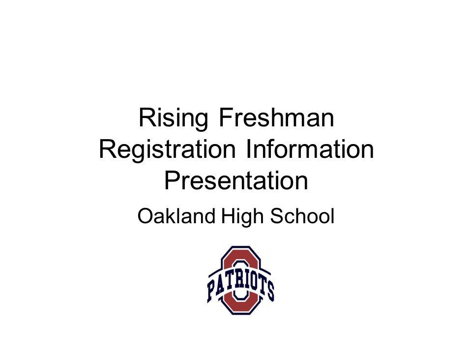 Rising Freshman Registration Information Presentation Oakland High School