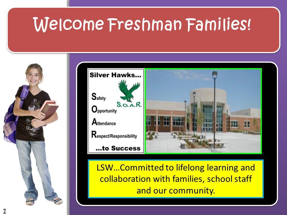 Welcome Freshman Families.