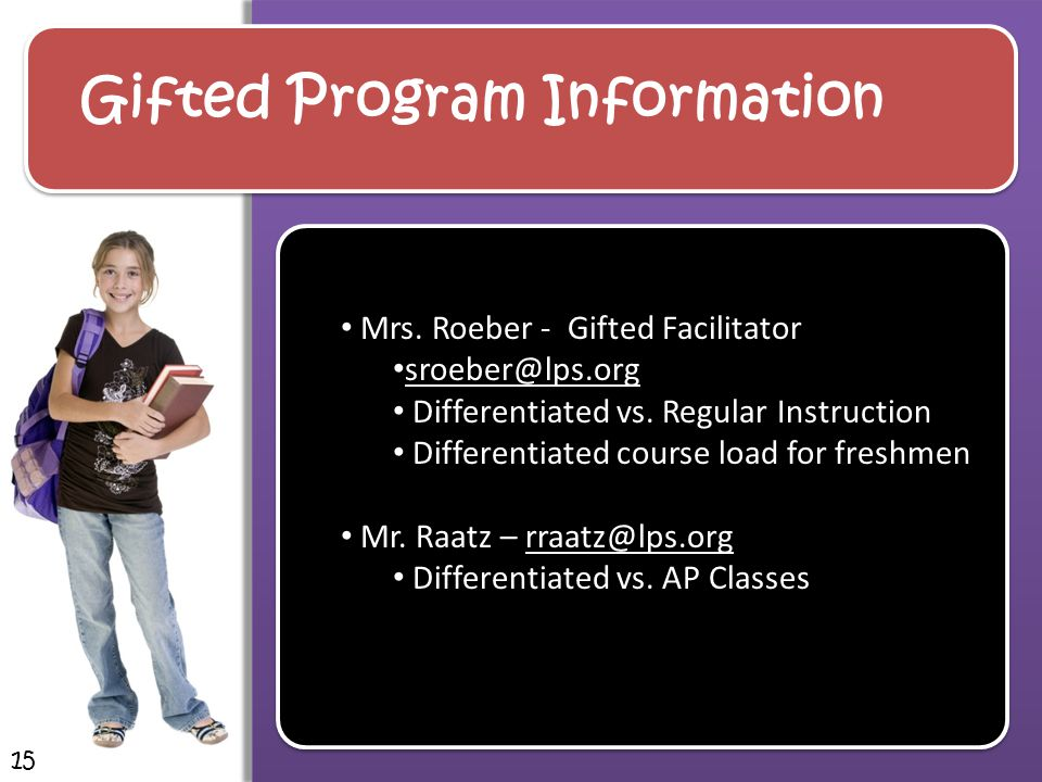 Gifted Program Information Mrs. Roeber - Gifted Facilitator sroeber@lps.org Differentiated vs.