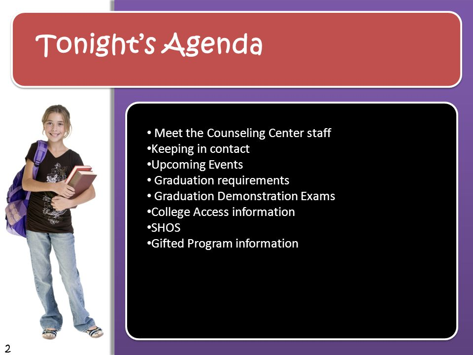 Tonight's Agenda Meet the Counseling Center staff Keeping in contact Upcoming Events Graduation requirements Graduation Demonstration Exams College Access information SHOS Gifted Program information 2