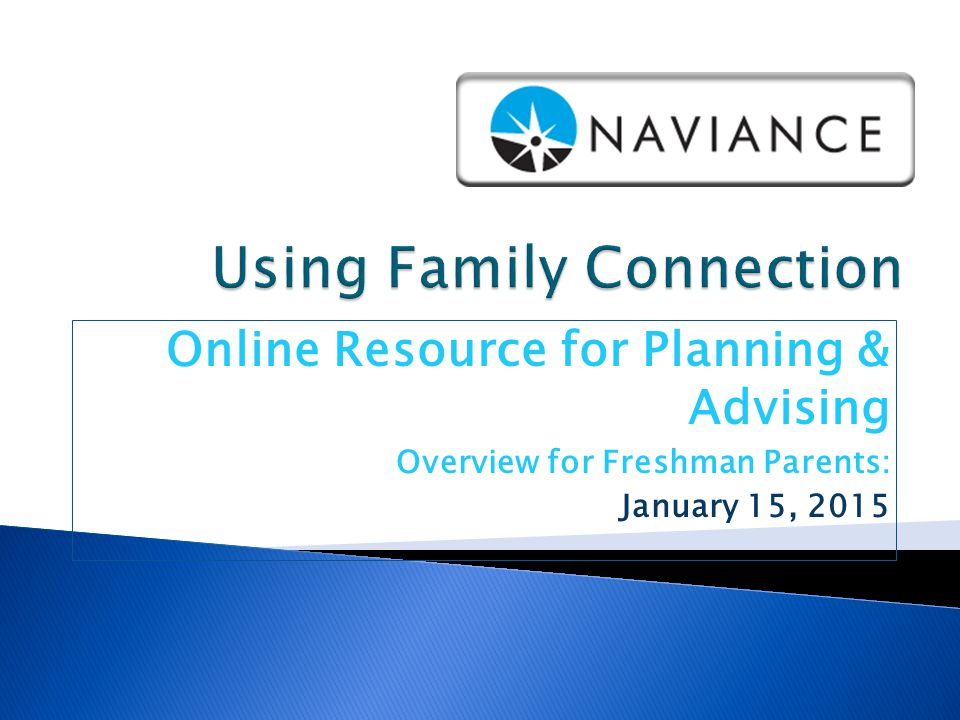 Online Resource for Planning & Advising Overview for Freshman Parents: January 15, 2015