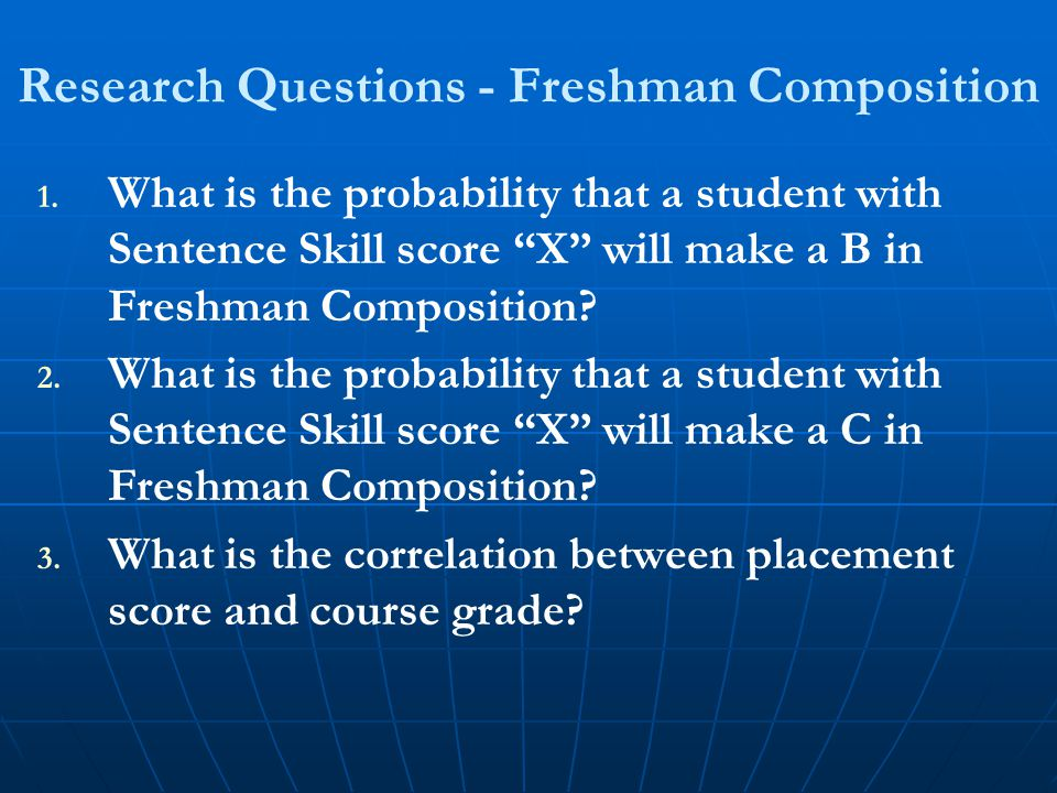 Research Questions - Freshman Composition 1. 1.